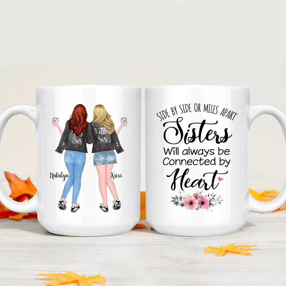 2 Sisters - Side by side or miles apart, Sisters will always be connected by heart