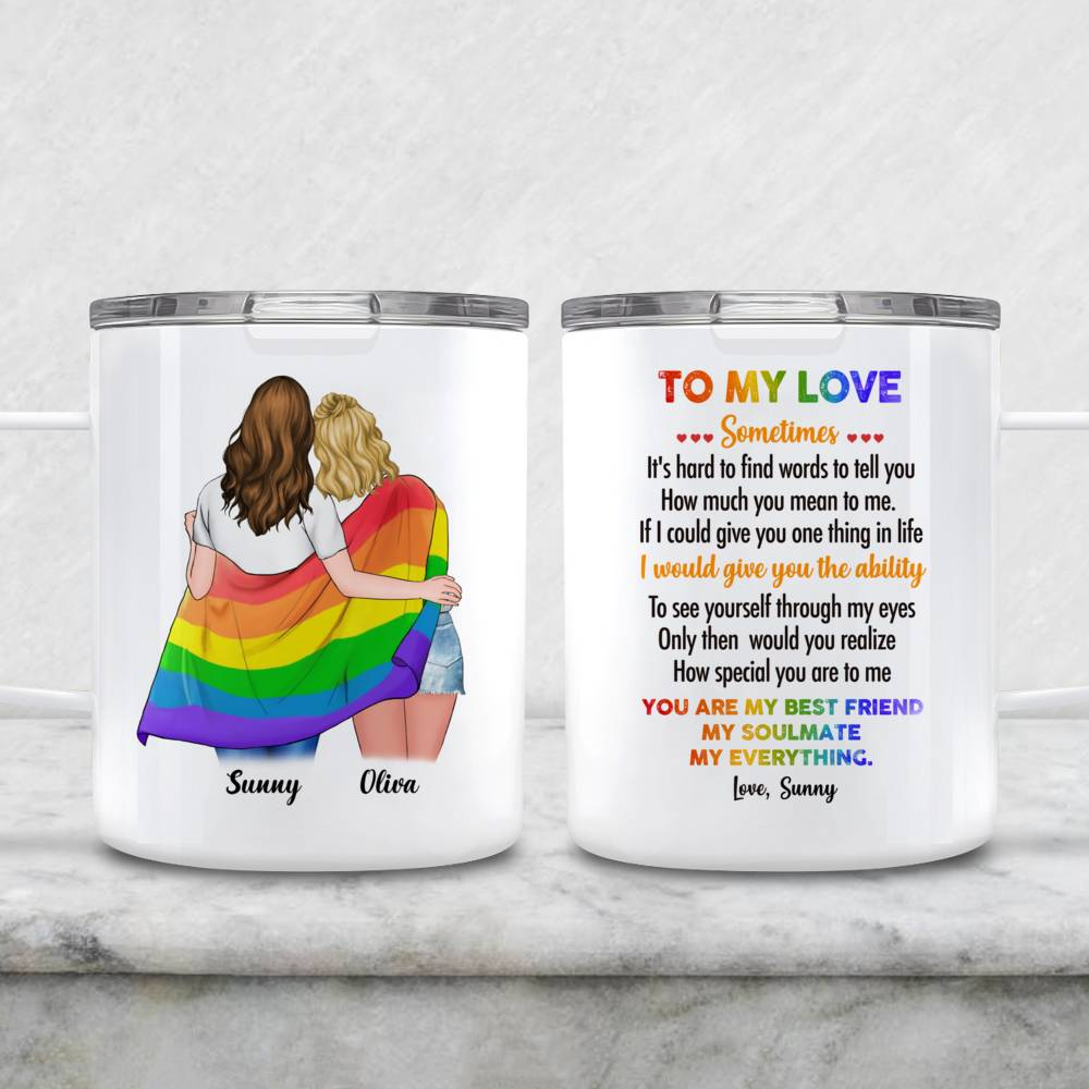 LGBT Couple | W - To my love, Sometimes, it's hard to find words to tell you how much you mean to me