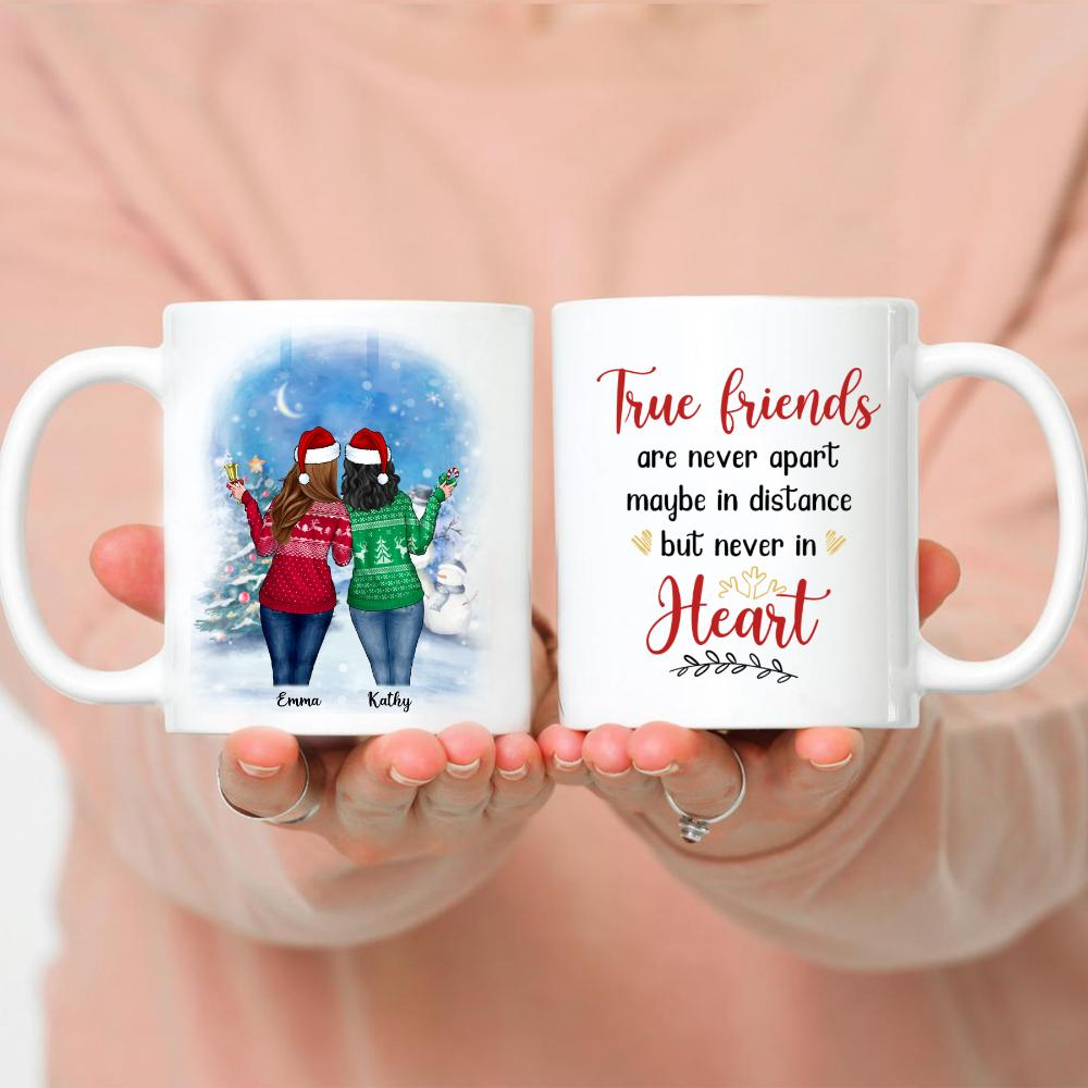 Christmas Mug Up to 5 Girl - True Friends Are Never Apart Maybe in Distance But Never in Heart
