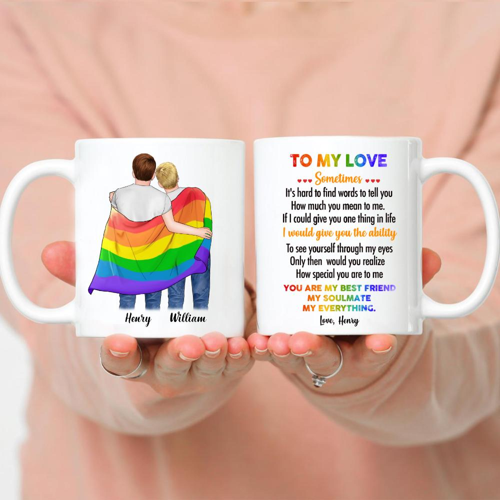LGBT Couple - To my love, Sometimes, it's hard to find words to tell you how much you mean to me